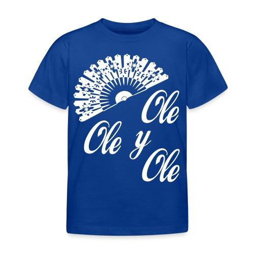 Ole,Ole y Ole (Mujer) - Camiseta niño