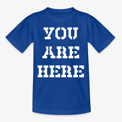 YOU ARE HERE - Kinder T-Shirt
