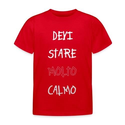 Devi stare molto calmo - Børne-T-shirt