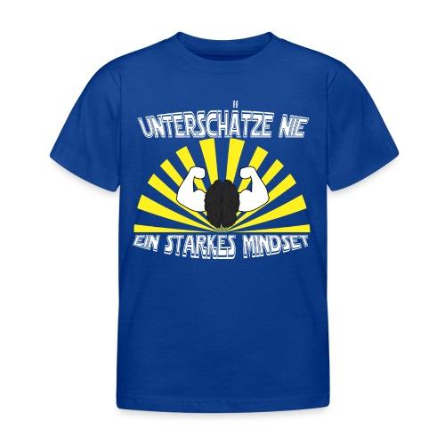 Unterschätze nie ein starkes Mindset - Kinder T-Shirt