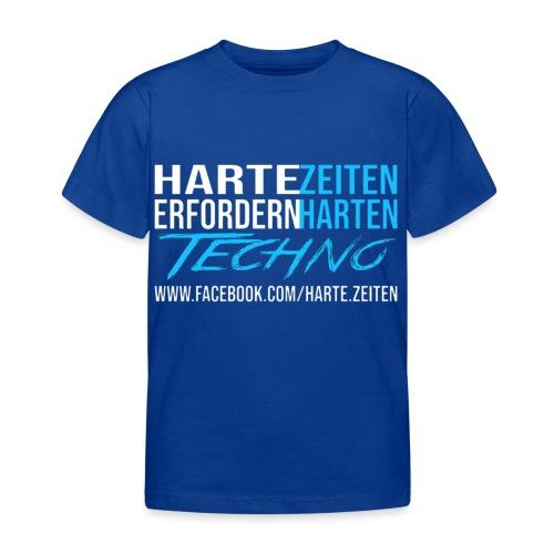 Harte Zeiten erfordern Harten Techno - Kinder T-Shirt