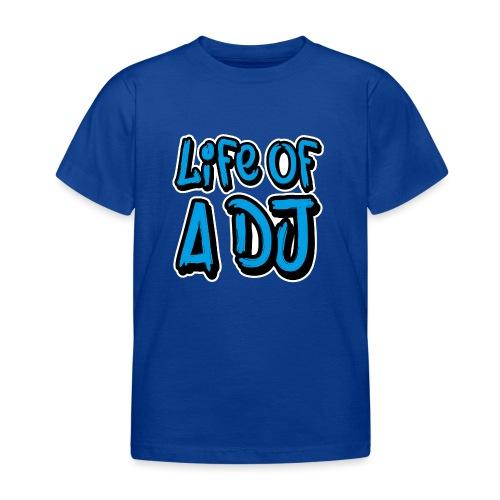 Life of a DJ- Blue - Kids' T-Shirt