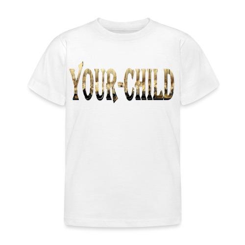 Your-Child - Børne-T-shirt