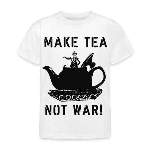 Make Tea not War! - Kids' T-Shirt