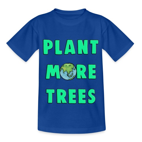 Plant More Trees Global Warming Climate Change - Kids' T-Shirt