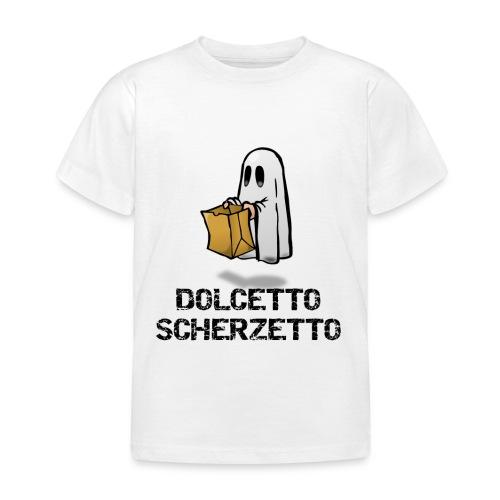 Dolcetto Scherzetto Magliette Bambini Uomo Donna - Maglietta per bambini