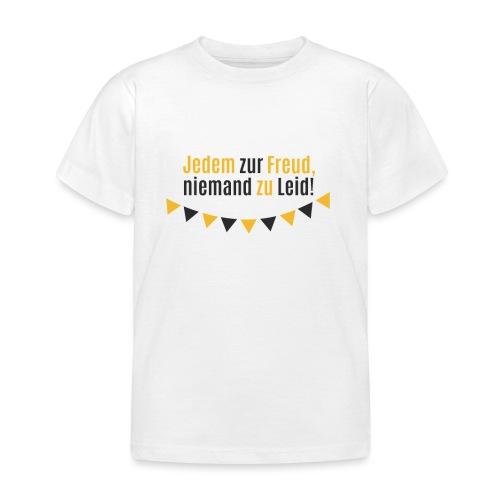 Jedem zur Freud, niemand zu Leid! - Kinder T-Shirt