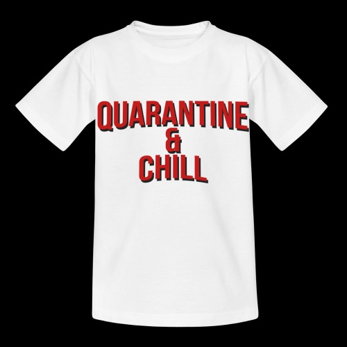 Quarantine & Chill Corona Virus COVID-19 - Kinder T-Shirt