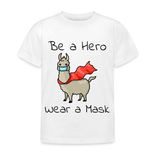 Sei ein Held, trag eine Maske! - Kinder T-Shirt