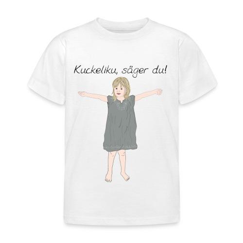Kuckeliku, säger du! - T-shirt barn