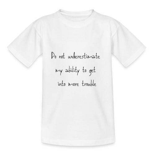 Do not underestimate my ability to get into more t - Kinderen T-shirt