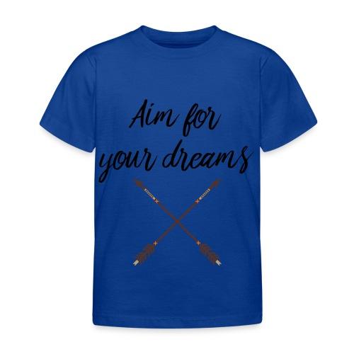 Aim for your Dreams - Lasten t-paita
