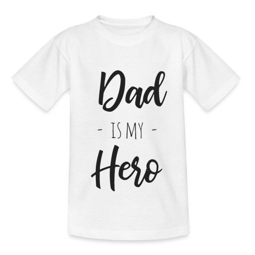Dad is my hero - Kinder T-Shirt