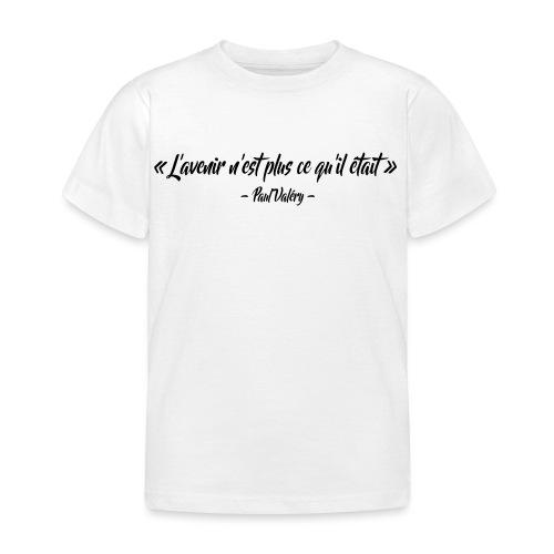 L'avenir n'est plus ce qu'il était - T-shirt Enfant