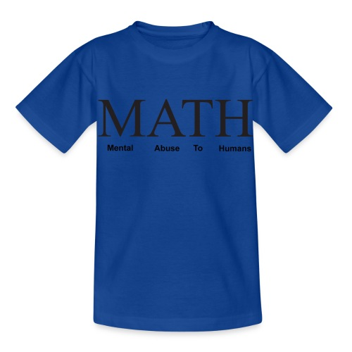 Math mental abuse to humans shirt - Kids' T-Shirt