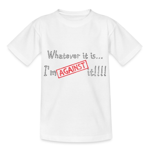 Against it - Kids' T-Shirt
