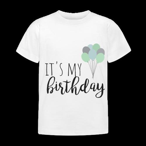 it's my birthday - Kinder T-Shirt