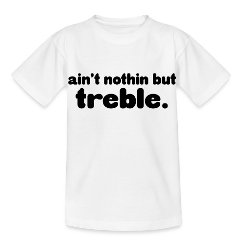 ain't notin but treble - T-skjorte for barn