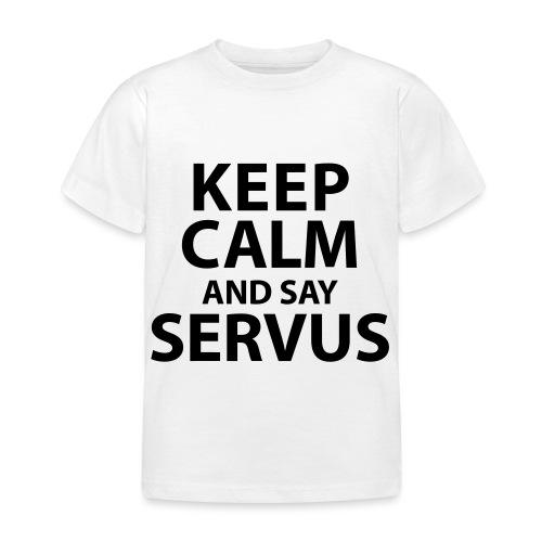 Keep calm and say Servus - Kinder T-Shirt