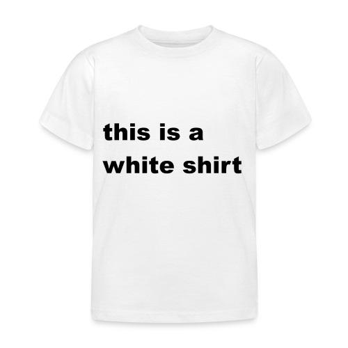 White shirt - Kinder T-Shirt