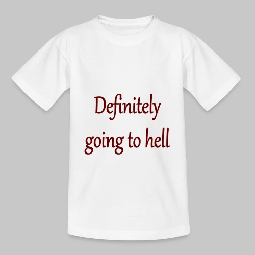 Definitely going to hell - Kids' T-Shirt