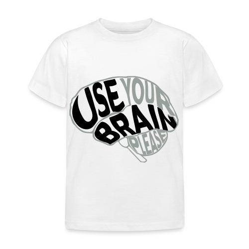 Use your brain - Maglietta per bambini