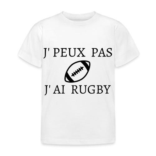 J'peux pas J'ai rugby - T-shirt Enfant