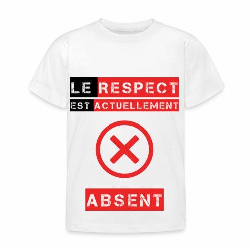 Le respect est actuellement absent - T-shirt Enfant