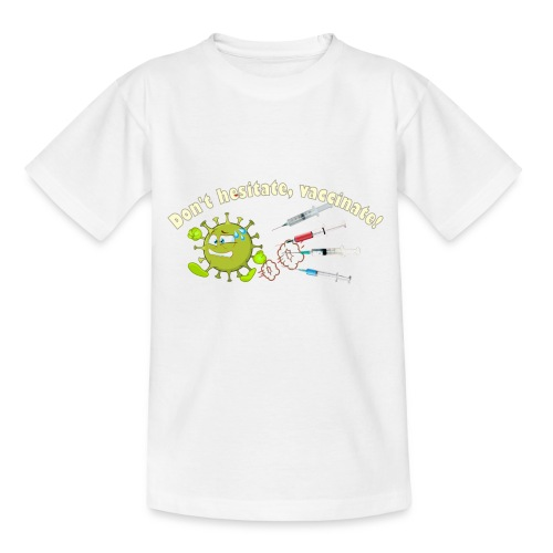 Don't hesitate, vaccinate!I - Camiseta niño