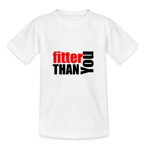 Fitter than you - Kinder T-Shirt