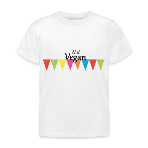 Not Vegan - Kids' T-Shirt