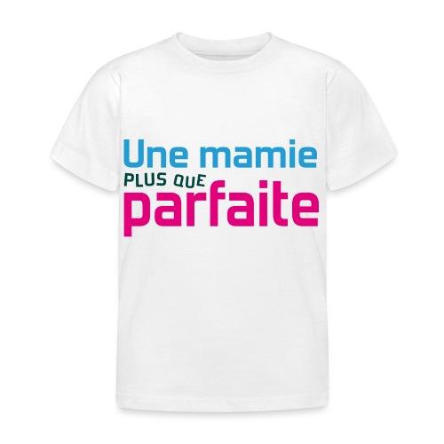Uen mamie plus que parfaite - T-shirt Enfant