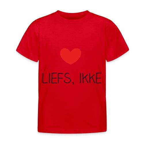 Liefs, ikke (kindershirt) - Kinderen T-shirt