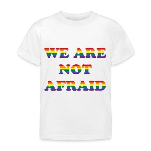 We are not afraid - Kids' T-Shirt