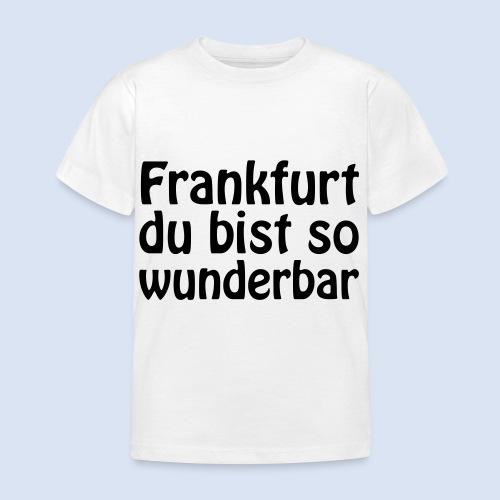 FRANKFURT Du bist so - Kinder T-Shirt
