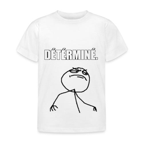 DÉTÉRMINÉ. - T-shirt Enfant