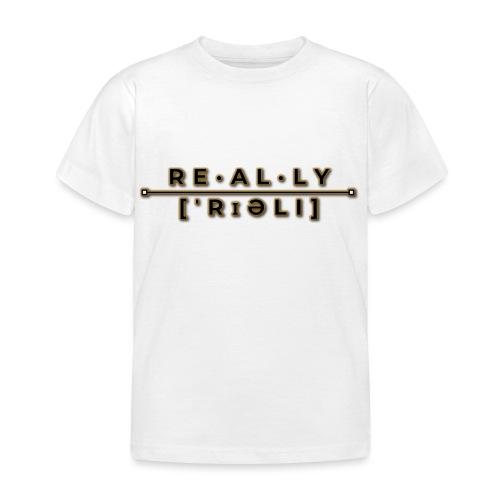 really slogan - Kinder T-Shirt