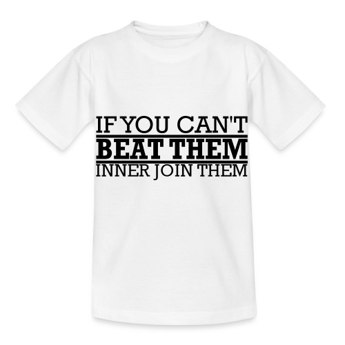 If You can't beat them, inner join them - T-shirt barn