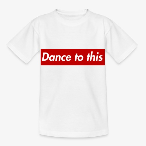 Dance to this - Kinder T-Shirt