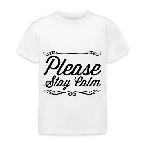 Please Stay Calm - Kids' T-Shirt