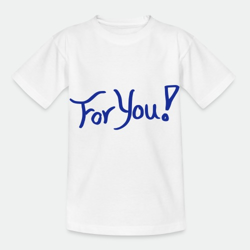 for you! - Kids' T-Shirt