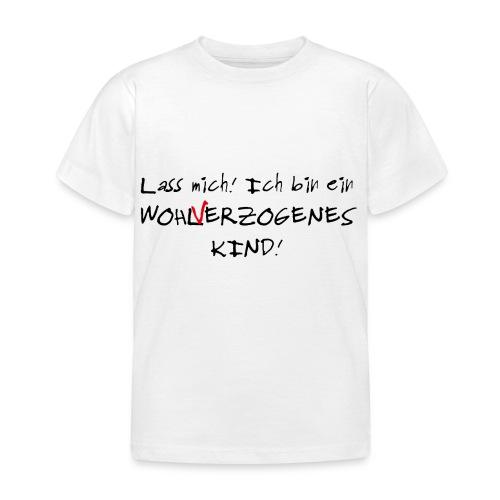 Wohlverzogenes Kind - Kinder T-Shirt