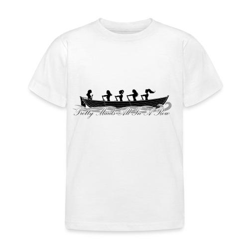 pretty maids all in a row - Kids' T-Shirt