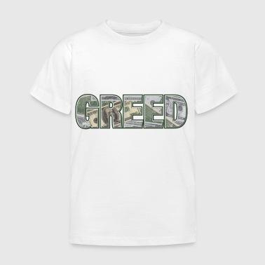 Greed - Kinder T-Shirt