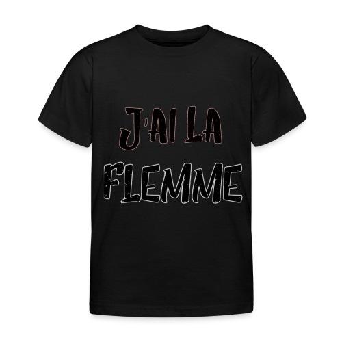 J'ai la FLEMME - T-shirt Enfant