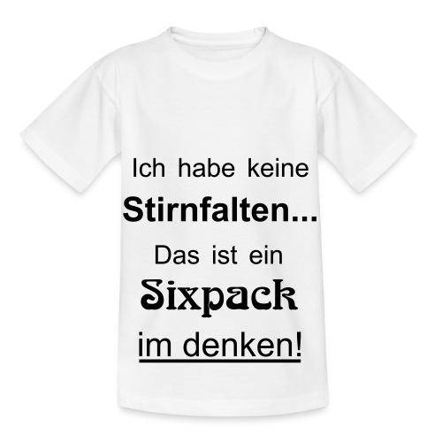Keine Stirnfalten - das ist ein Sixpack im denken - Kinder T-Shirt