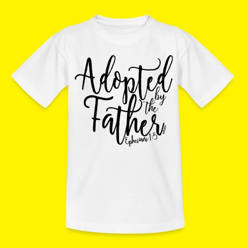 Adopted by the Father - Ephesians 1: 5 - Kids' T-Shirt