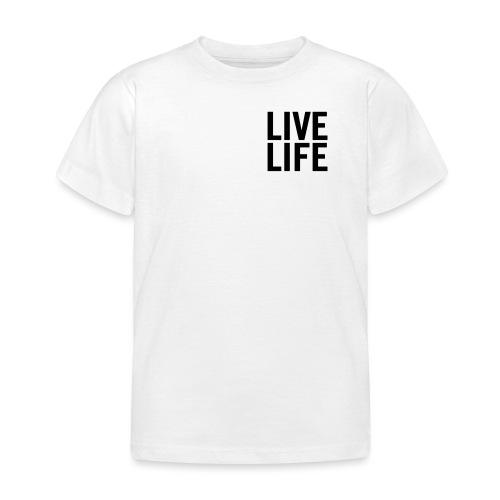 LIVE LIFE - Kids' T-Shirt