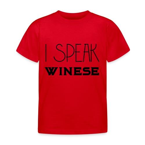 I speak WINEse - wine fan gift idea - Kids' T-Shirt