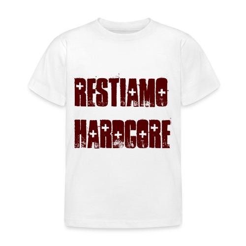 RESTIAMO HARDCORE scritta granata - Maglietta per bambini